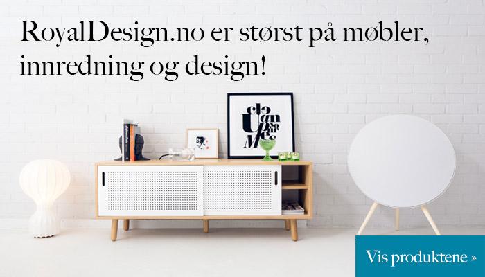 RoyalDesign.no er størst på møbler, innredning og design!